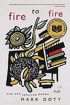 Fire to fire : new and selected poems