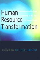 Human resource transformation : demonstrating strategic leadership in the face of future trends