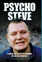 "Psycho Steve : ""I swam the Solent to freedom. No jail can hold me"""