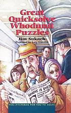 Great Quicksolve whodunit puzzles : mini-mysteries for you to solve