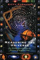 Measuring the universe : our historic quest to chart the horizons of space and time