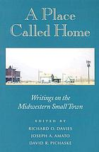 A place called home : writings on the midwestern small town