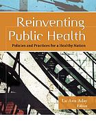 Reinventing public health : policies and practices for a healthy nation