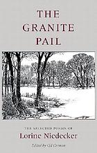 The granite pail : the selected poems of Lorine Niedecker