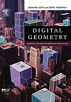 Digital geometry : geometric methods for digital picture analysis
