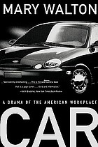 Car : a drama of the American workplace