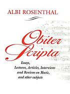 Obiter scripta : essays, lectures, articles, interviews, and reviews on music and other subjects