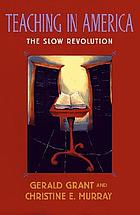 Teaching in America : the slow revolution