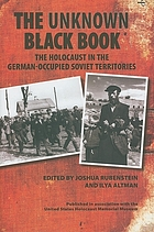 The unknown black book : the Holocaust in the German-occupied Soviet territories