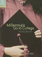 Millennials go to college : strategies for a new generation on campus : recruiting and admissions, campus life, and the classroom