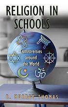 Religion in schools : controversies around the world