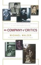 The company of critics : social criticism and political commitment in the twentieth century