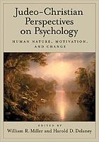 Judeo-Christian perspectives on psychology : human nature, motivation, and change