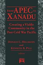 From APEC to Xanadu : creating a viable community in the post-cold war Pacific