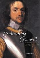 Constructing Cromwell : ceremony, portrait, and print, 1645-1661