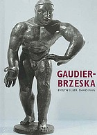 Gaudier-Brzeska : life and art