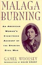 Malaga burning : an American woman's eyewitness account of the Spanish Civil War