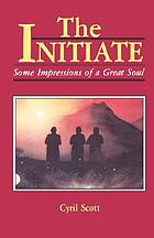 The initiate; some impressions of a great soul