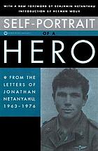 Self-portrait of a hero : the letters of Jonathan Netanyahu (1963-1976)