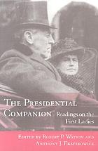 The Presidential Companion : readings on the First Ladies