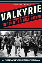 Valkyrie an insider's account of the plot to kill Hitler
