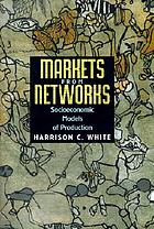 Markets from networks : socioeconomic models of production