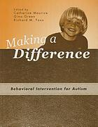 Making a difference : behavioral intervention for autism