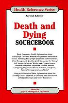 Death and dying sourcebook : basic consumer health information about end-of-life care and related perspectives and ethical issues, including end-of-life symptoms and treatments, pain management, quality-of-life concerns, the use of life support, patients' rights and privacy issues, advance directives, physician-assisted suicide, caregiving, organ and tissue donation, autopsies, funeral arrangements, and grief ; along with statistical data, information about the leading causes of death, a glossary, and directories of support groups and other resources