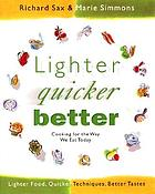 Lighter, quicker, better : cooking for the way we eat today