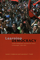 Learning democracy citizen engagement and electoral choice in Nicaragua, 1990-2001