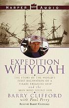 Expedition Whydah the story of the world's first excavation of a pirate treasure ship and the man who found her