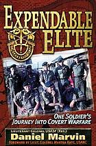Expendable elite : one soldier's journey into covert warfare