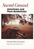 Sacred ground : Americans and their battlefields