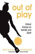 Out of play : critical essays on gender and sport