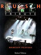 Rush tribute : mereley [sic] players