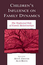 Children's influence on family dynamics : the neglected side of family relationships