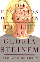 The education of a woman : the life of Gloria Steinem