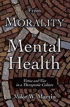 From morality to mental health : virtue and vice in a therapeutic culture