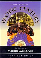 Pacific century : the emergence of modern Pacific Asia