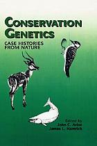Conservation genetics : case histories from nature