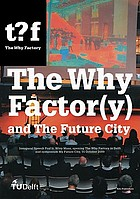 The Why Factor(y) and the future city