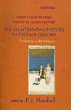 The eighteenth century in Indian history : evolution or revolution