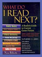 What do I read next?, 2003. a reader's guide to current genre fiction