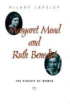 Margaret Mead and Ruth Benedict : the kinship of women