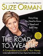 The road to wealth : a comprehensive guide to your money : everything you need to know in good and bad times