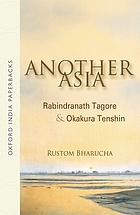 Another Asia : Rabindranath Tagore and Okakura Tenshin