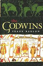 The Godwins : the rise and fall of a noble dynasty