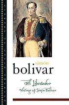 El Libertador writings of Simón Bolívar