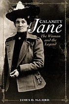 Calamity Jane : the woman and the legend