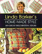 Linda Barker's home-made style : 100 great decorating ideas